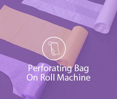 Perforating Bag On Roll Machine